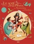 Christelle Huet-Gomez et Natacha Godeau - Le soir avec mes Pirates, mes Aventuriers, mes Chevaliers....