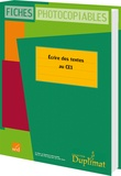 Christelle Joëlle et Jackie Regals - Ecrire des textes au CE1.