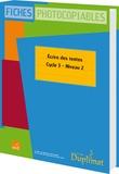 Christelle Joëlle et Jackie Regals - Ecrire des textes Cycle 3 Niveau 2.