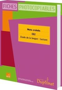 Christelle Joëlle et Ludivine Oréal - Mots croisés CE2 - Etude de la langue, lecture.