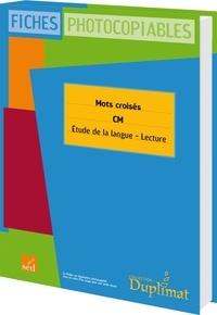 Christelle Joëlle et Ludivine Oréal - Mots croisés CM - Etude de la langue, lecture.