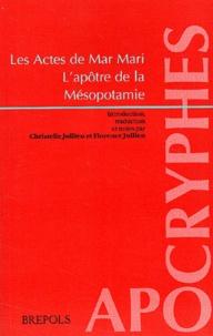 Christelle Jullien - Les Actes de Mar Mari - L'apôtre de la Mésopotamie.