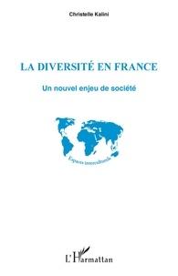 Christelle Kalini - La diversité en France - Un nouvel enjeu de société.