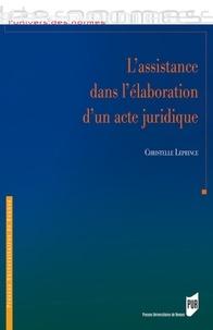 Christelle Leprince - L'assistance dans l'élaboration d'un acte juridique.