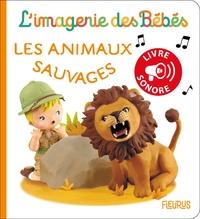 Christelle Mekdjian - Les animaux sauvages - Livre sonore.