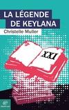 Christelle MULLER - La légende de Keylana.