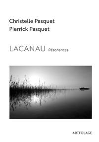 Christelle Pasquet et Pierrick Pasquet - Lacanau. Résonances.