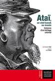 Christelle Patin - Ataï, un chef kanak au musée - Histoires d'un héritage colonial.