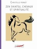 Christelle Pernot - Zen shiatsu, chevaux et spiritualité.