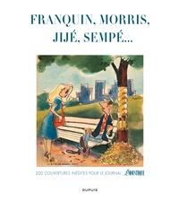 Christelle Pissavy-Yvernault et Bertrand Pissavy-Yvernault - Franquin, Morris, Jijé, Sempé... - 200 couvertures inédites pour le journal Le Moustique.