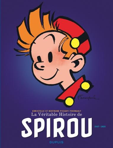 Christelle Pissavy-Yvernault et Bertrand Pissavy-Yvernault - La véritable histoire de Spirou (1947-1955).