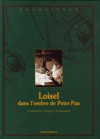 Christelle Pissavy-Yvernault - Loisel dans l'ombre de Peter Pan.