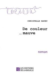 Christelle Ravey - De couleur... mauve.