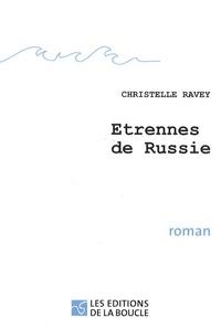 Christelle Ravey - Etrennes de Russie.
