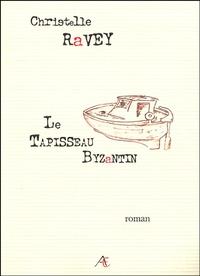 Christelle Ravey - Le tapisseau byzantin.