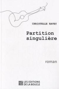 Christelle Ravey - Partition singulière.
