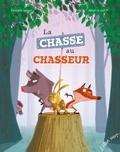 Christelle Saquet et Hervé Le Goff - La chasse au chasseur.