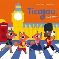 Christelle Saquet et Sophie Rohrbach - Ticajou à Londres. 1 CD audio