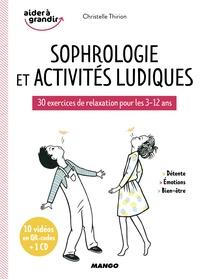 Christelle Thirion - Sophrologie et activités ludiques - 30 exercices de relaxation pour les 3-12 ans. 1 CD audio