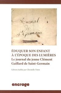 Eduquer son enfant à lépoque des Lumières - Le journal du jeune Clément Gaillard de Saint-Germain.pdf