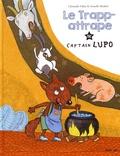 Christelle Vallat et Armelle Modéré - Le Trapp-attrape de Cap'tain Lupo.