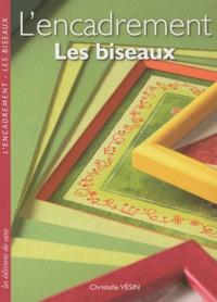 L'encadrement- Les biseaux - Christelle Vesin |