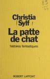 Christia Sylf - La patte de chat - Histoires fantastiques.