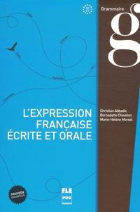 Christian Abbadie et Bernadette Chovelon - L'expression française écrite et orale.