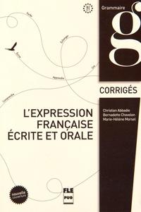 Christian Abbadie et Bernadette Chovelon - L'expression française écrite et orale - Corrigés des exercices.