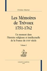 Christian Albertan - Les mémoires de Trévoux 1751-1762 - Un moment dans l'histoire religieuse et intellectuelle de la France du XVIIIe siècle - Pack en 3 volumes : Volumes 1 à 3.