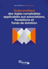 Christian Alibay et Hélène Beck - Guide pratique des règles comptables applicables aux associations, fondations et fonds de dotation.