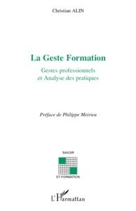 Christian Alin - La Geste Formation - Gestes professionnels et Analyses des pratiques.