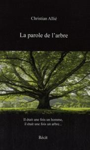 Christian Allié - La parole de l'arbre - Erér'ikamba.