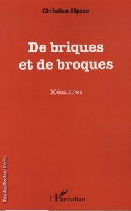 Christian Alpace - De briques et de broques - Mémoires.