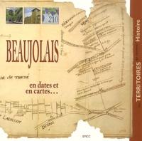 Christian Altier et Christophe Augey - Beaujolais - En dates et en cartes....