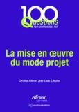 Christian Altier et Jean-Louis Muller - La mise en oeuvre du mode projet.