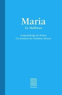 Christian Alvarez - Maria - La Malibran - Long-métrage de fiction.