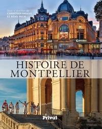 Christian Amalvi et Rémy Pech - Histoire de Montpellier.