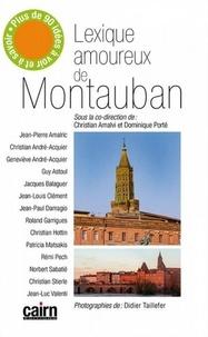 Christian Amalvi et Dominique Porté - Lexique amoureux de Montauban.