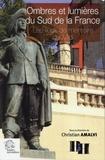 Christian Amalvi - Ombres et lumières du Sud de la France - Les lieux de mémoire du Midi Volume 1.