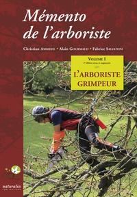 Christian Ambiehl et Alain Gourmaud - Mémento de l'arboriste - Volume 1, L'arboriste grimpeur.