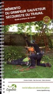 Christian Ambiehl et Alain Gourmaud - Mémento du grimpeur sauveteur secouriste du travail - Guide pratique de terrain.