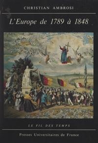 Christian Ambrosi et Roland Mousnier - L'Europe de 1789 à 1848.