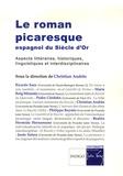 Christian Andrès - Le roman picaresque espagnol du Siècle d'Or - Aspects littéraires, historiques, linguistiques et interdisciplinaires.