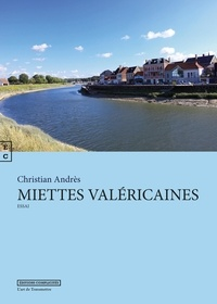 Christian Andrès - Miettes valéricaines.