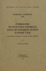 Christian Angelet - Symbolisme et invention formelle dans les premiers écrits d'André Gide - (Le Traité du Narcisse, Le Voyage d'Urien, Paludes).