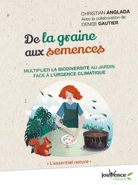 Christian Anglada - De la graine aux semences - Multiplier la biodiversité au jardin face à l'urgence climatique.