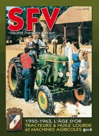 Goodtastepolice.fr SFV Société Française Vierzon - De 1950 à 1963, les machines agricoles et tracteurs à huile lourde Image