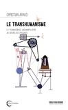 Christian Araud - Le transhumanisme - La technoscience au service des puissants.