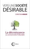 Christian Araud - Vers une société désirable - La décroissance ou comment éviter l'inéluctable.